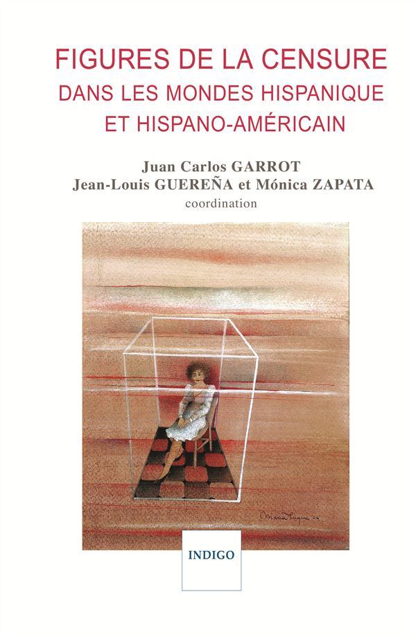 Figures de la censure dans les mondes hispaniques et hispano-américain
