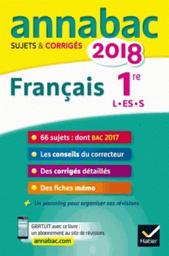 Annabac ; Francais ; 1ere L, Es, S (Edition 2018)