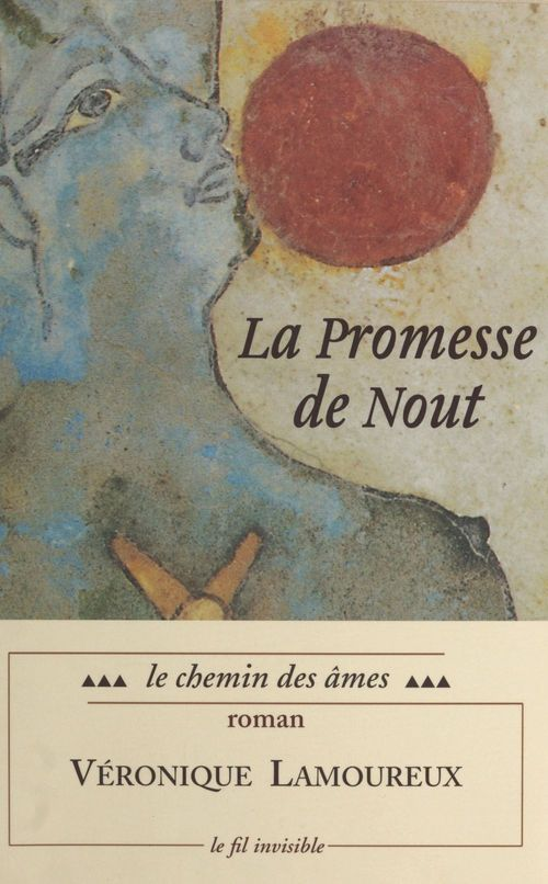 La promesse de nout t.3 ; le chemin des ames