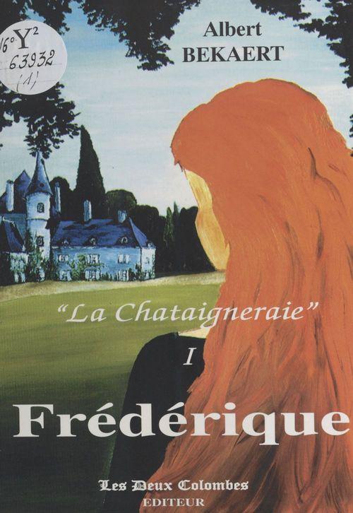 «La Châtaigneraie» (1) : Frédérique