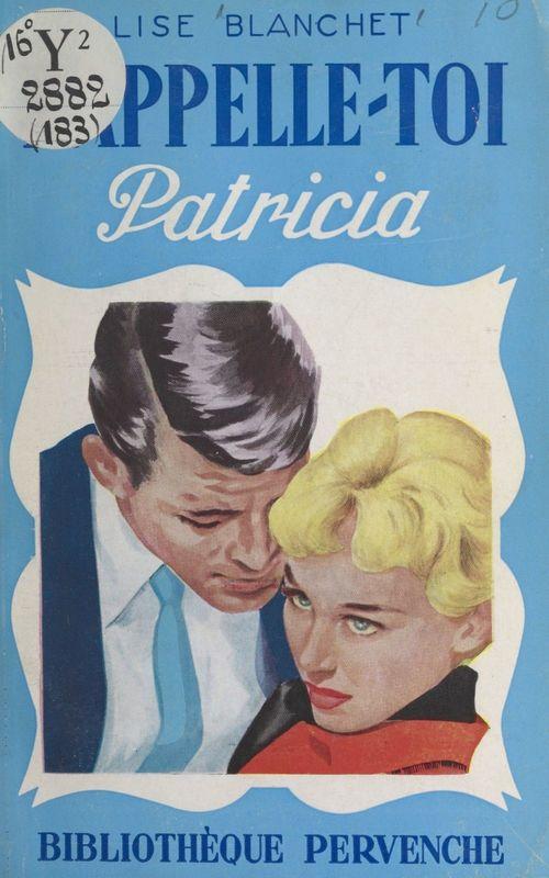 Rappelle-toi, Patricia