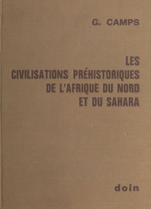 Les Civilisations préhistoriques de l'Afrique du Nord et du Sahara