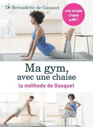 Ma gym, avec une chaise ; la méthode de Gasquet ; coffret