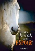 Vente EBooks : Mon cheval, mon espoir  - Charlotte BOUSQUET