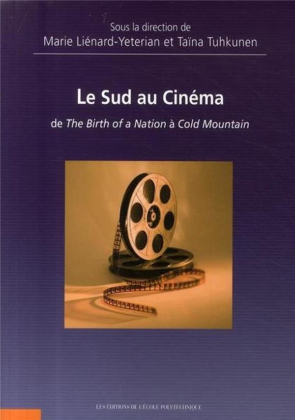 Le sud au cinéma ; de The Birth of a Nation à Cold Mountain