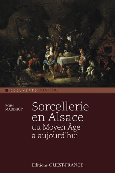 Sorcellerie en Alsace, du Moyen âge à aujourd'hui