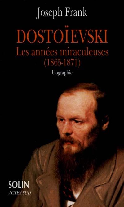 Dostoievski, Les Annees Miraculeuses (1865-1871)