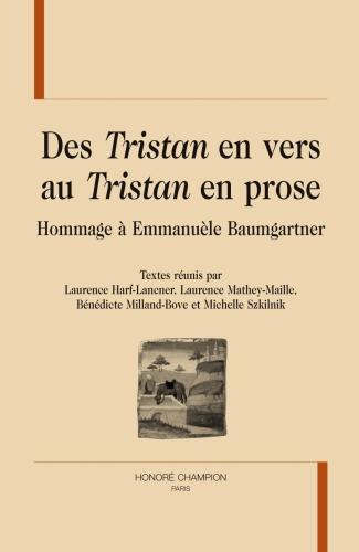 Des tristan en vers au tristan en prose ; hommage à Emmanuèle Baumgartner