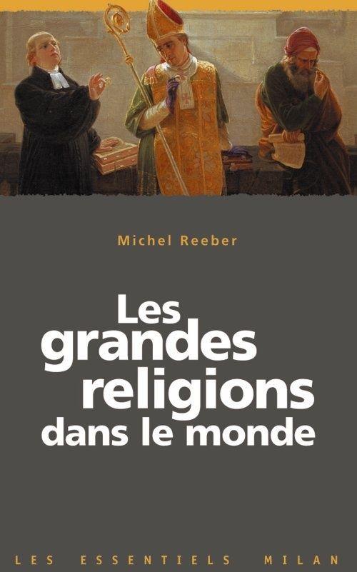 Grandes Religions Dans Le Monde (Les)
