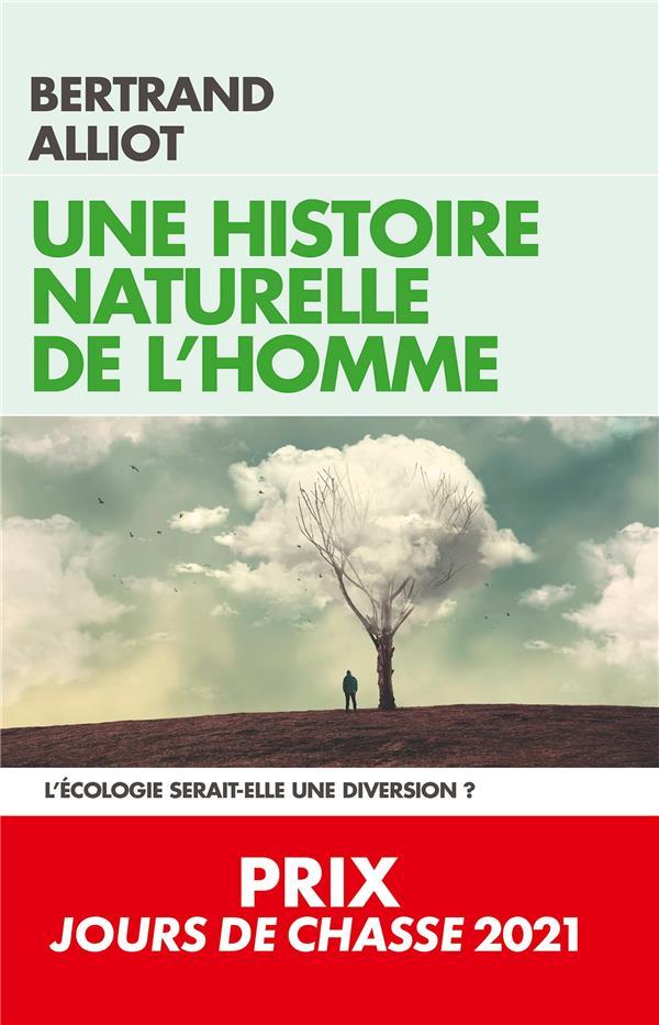 Une histoire naturelle de l'homme ; l'écologie serait-elle une diversion ?