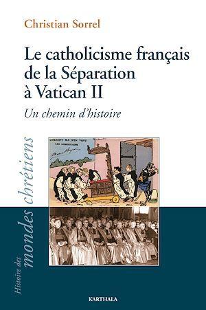 Le catholicisme français de la Séparation à Vatican II