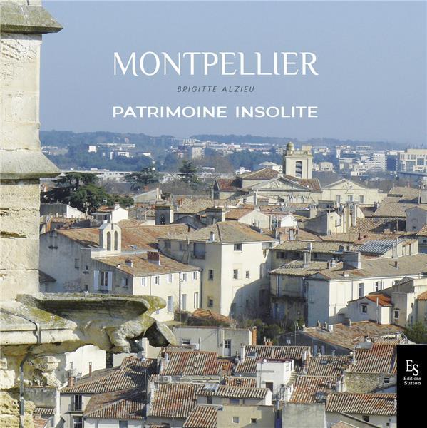 Montpellier, patrimoine insolite