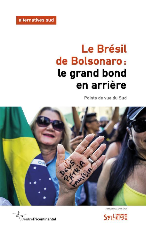 LE BRESIL DE BOLSONARO : LE GRAND BOND EN ARRIERE  -  POINTS DE VUE DU SUD