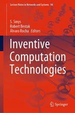 Inventive Computation Technologies  - S. Smys - Robert Bestak - Alvaro Rocha