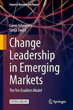 Change Leadership in Emerging Markets  - Caren Brenda Scheepers - Sonja Swart