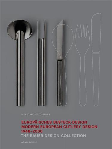 European cutlery design 1948-2000 the bauer design collection /anglais
