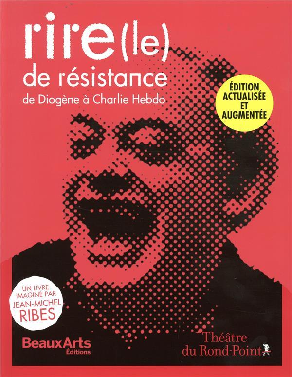 Rire (le) de résistance ; de Diogène à Chalie Hebdo