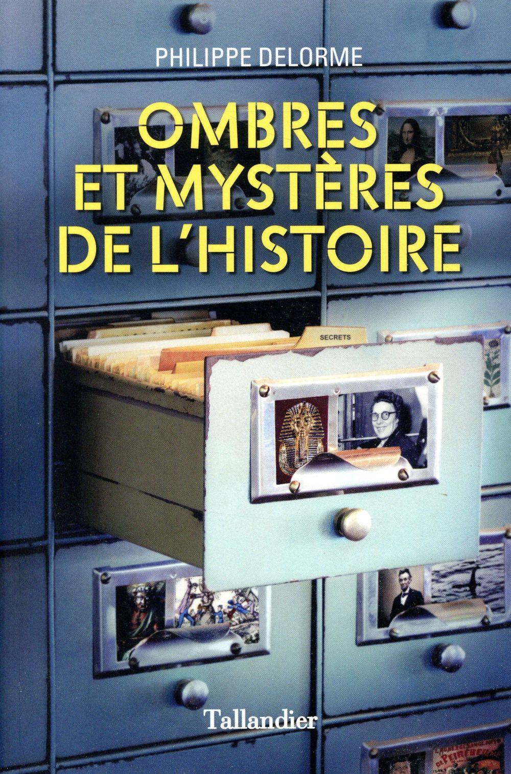 Ombres et mystères de l'histoire ; petits mystères et grandes énigmes