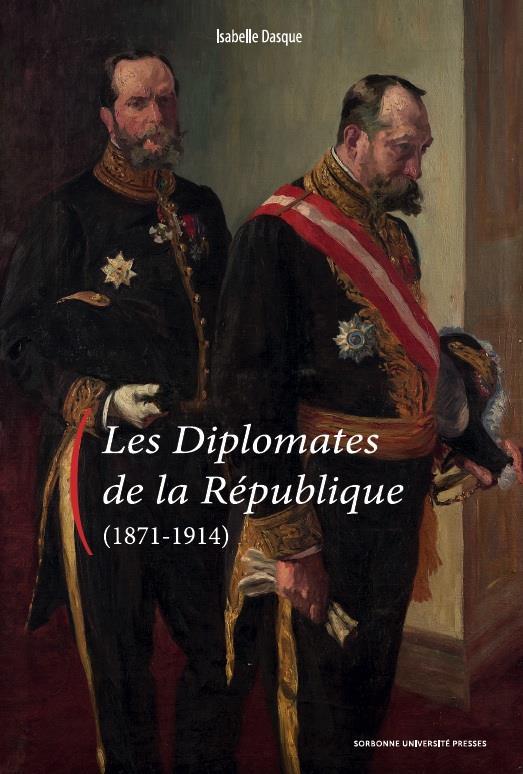 Les diplomates de la République (1871-1914)