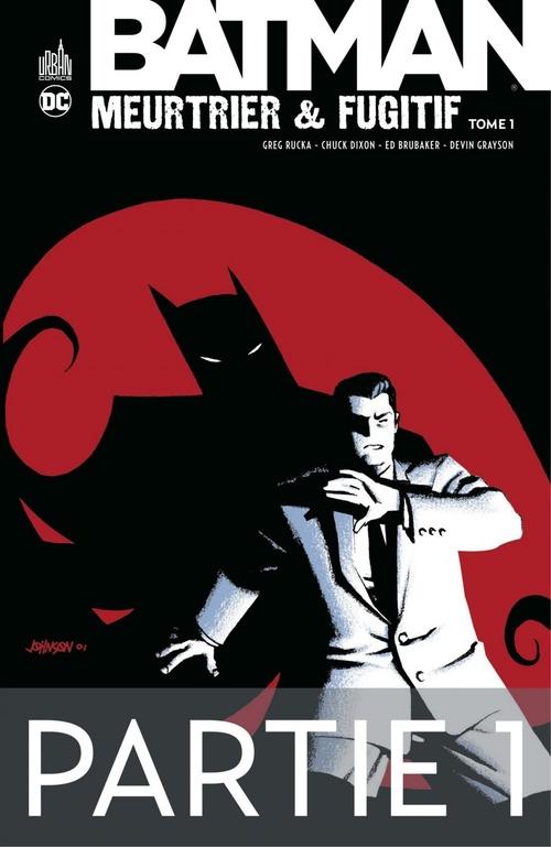 Batman - Meurtrier & fugitif - Tome 1 - Partie 1