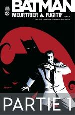 Batman - Meurtrier & fugitif - Tome 1 - Partie 1  - Devin Grayson - Greg Rucka - Chuck Dixon - Ed Brubaker