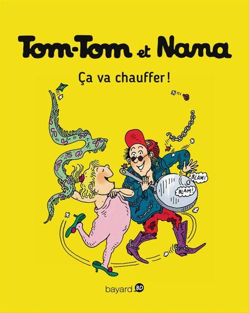 Tom-Tom et Nana t.15 ; ça va chauffer ! (édition 2004)
