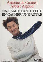 Vente Livre Numérique : Une ambulance peut en cacher une autre  - Albert Algoud - Antoine De Caunes