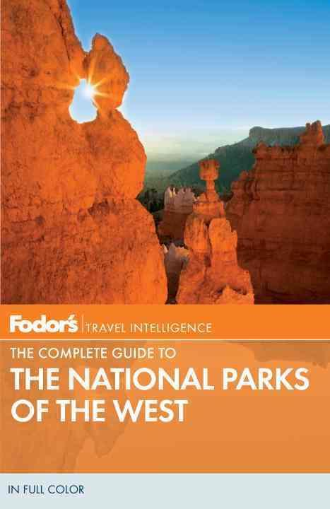 The complete guide to the national parks of the west, 3rd edition