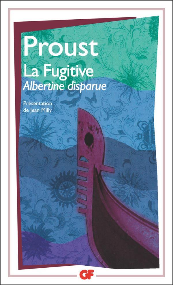 à la recherche du temps perdu t.6 ; Albertine disparue