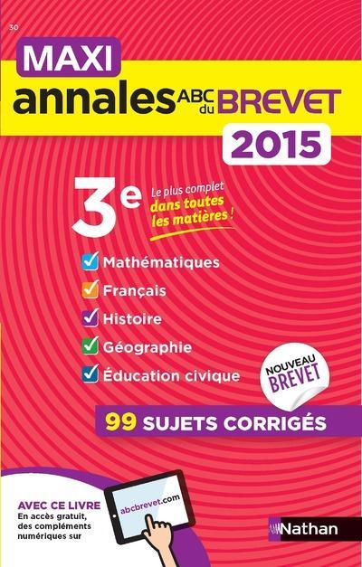 MAXI ANNALES ABC DU BREVET ; 3e (édition 2015)