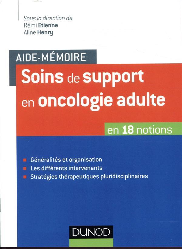 Soins de support en oncologie adulte ; en 29 notions