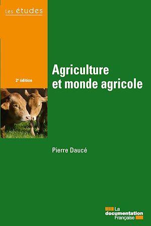 Agriculture et monde agricole (2e édition)