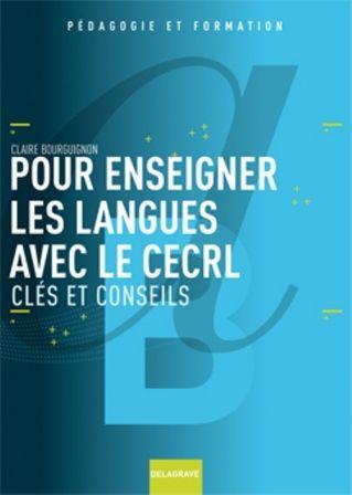 Pour enseigner les langues avec le CECRL ; clés et conseils