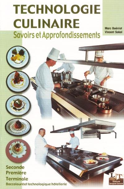 Technologie Culinaire ; Savoirs Et Approfondissements ; 2nde, 1ere, Terminale ; Bac Technologique Hotellerie ; Livre De L'Eleve (Edition 2003)
