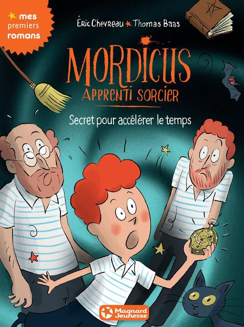 Mordicus, apprenti sorcier T.7 ; secret pour accélérer le temps