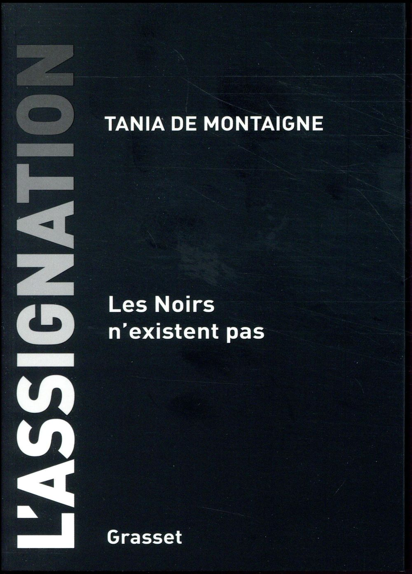 L'ASSIGNATION - LES NOIRS N'EXISTENT PAS