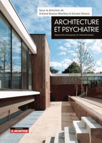 Architecture et psychiatrie du XXIe siècle ; de l'établissement à la vie dans la cité