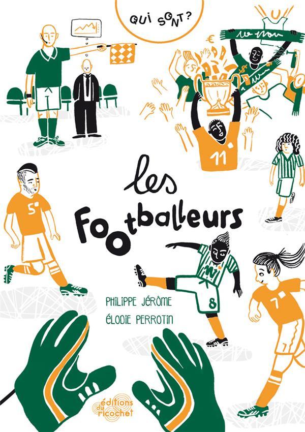 Qui sont les footballeurs ?