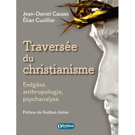 Traversee du christianisme - exegese, anthropologie, psychanalyse
