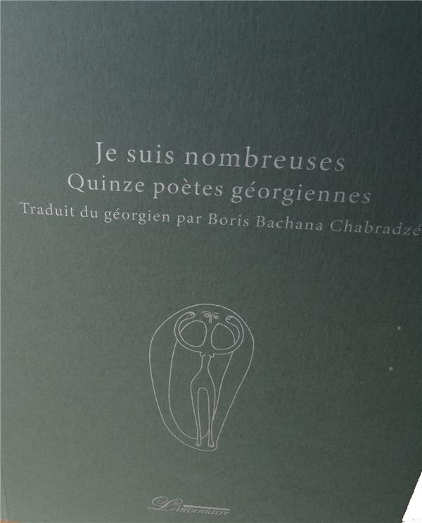 Je suis nombreuses ; quinze poètes géorgiennes