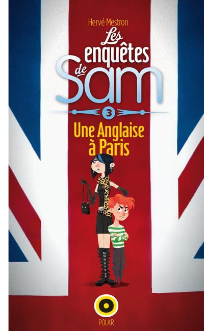 Les enquêtes de Sam t.3 ; une Anglaise à Paris