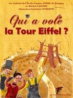 Qui a volé la Tour Eiffel ?  - Ecole Gustave Eiffel De Pompey - Michel Caffier