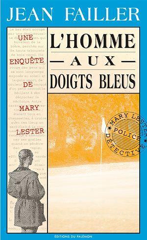 L'homme aux doigts bleus  - Jean Failler