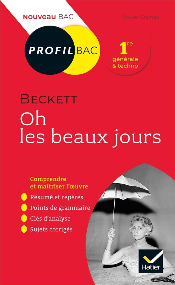 Oh Les Beaux Jours, De Samuel Beckett ; 1re ; Toutes Les Cles D'Analyse Pour Le Bac