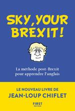 Vente Livre Numérique : Sky, your Brexit! La méthode post-Brexit pour apprendre l'anglais  - Jean-Loup Chiflet - Christiane COURBET