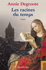 Vente Livre Numérique : Les Racines du temps  - Annie DEGROOTE