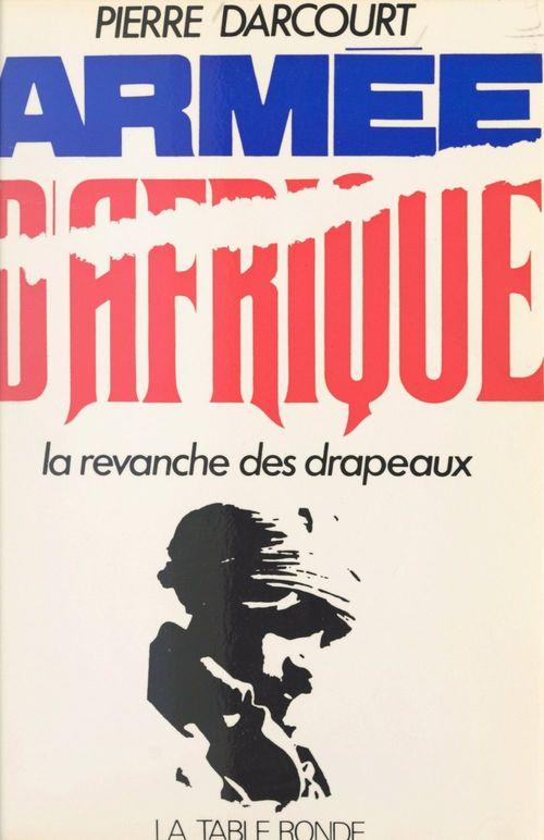 Armée d'Afrique  - Pierre Darcourt