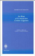 La rose et le musicien ; contes tziganes