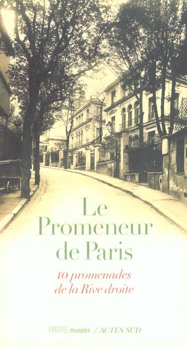 promenades parisiennes ; dix promenades de la rive droite