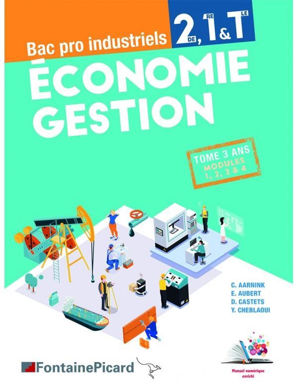 économie gestion ; 2de, 1re, terminale bac pro industriels ; livre élève ; modules 1, 2, 3 & 4